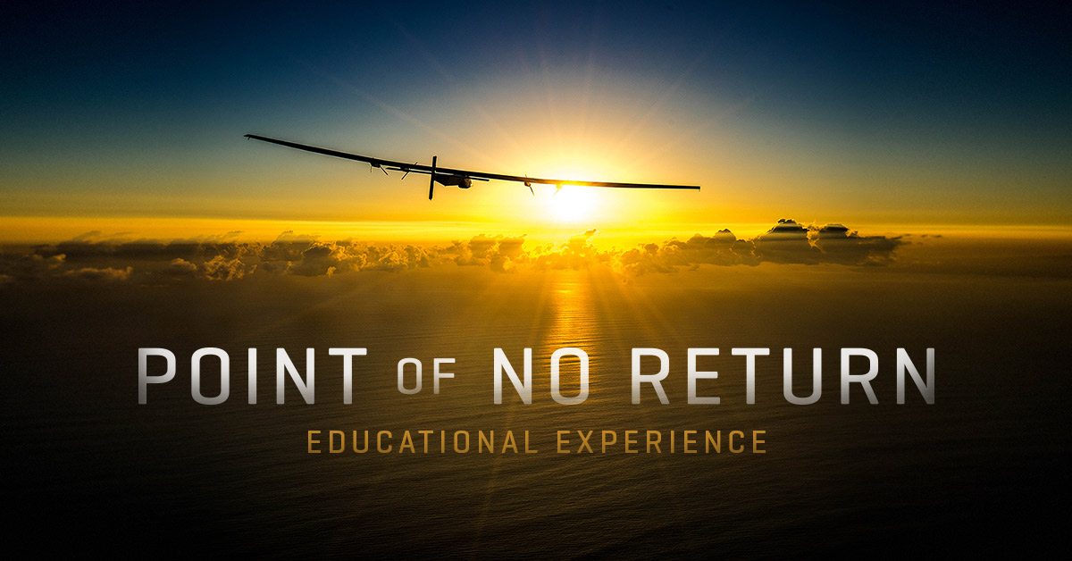 The gripping story of the first solar powered flight around the world, chronicled in the documentary, Point of No Return, is the dynamic launchpad for new clean energy curriculum for K-12 classrooms and distance learning.